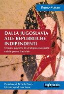 Dalla Jugoslavia alle Repubbliche indipendenti