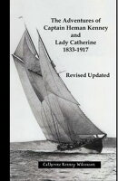 The Adventures of Captain Heman Kenney and Lady Catherine 1833-1917