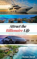 Attract the Billionaire Life