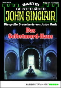 JohnSinclair-Folge1678DasSelbstmord-Haus