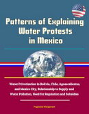 Patterns of Explaining Water Protests in Mexico: Water Privatization in Bolivia, Chile, Aguascalientes, and …