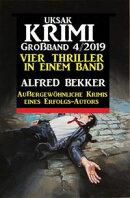 Uksak Krimi Großband 4/2019 - Vier Thriller in einem Band