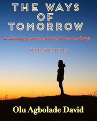 The Ways Of TomorrowSecond Edition: Winner Of The 100 Top Poems Of 2017 & 2018【電子書籍】[ Olu Agbolade David ]