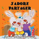 I Love to Share - J'adore Partager (English French Bilingual Book for kids)