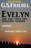 Evelyn und der Trick des einsamen Mannes Redlight Street #94