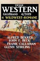Uksak Western Großband 4/2019 - 4 Wildwest-Romane