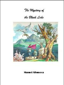 The mystery of the Black LakeBook II in the Chronicles of the Magic Jigsaw Puzzle【電子書籍】[ Manuel Alfonseca ]