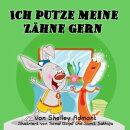 Ich putze meine Zähne gern I Love to Brush My Teeth (German Children's Book)