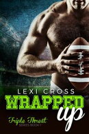 Wrapped Up: A Bad Boy Sports Romance