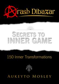 Secrets To Inner Game【電子書籍】[ Aukeyto Mosley ]