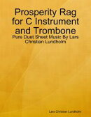 Prosperity Rag for C Instrument and Trombone - Pure Duet Sheet Music By Lars Christian Lundholm