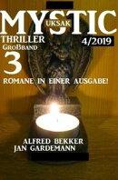 Uksak Mystic Thriller Großband 4/2019 - 3 Romane in einer Ausgabe