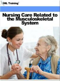 Nursing Care Related to the Musculoskeletal System (Nursing)Includes Orthopedic Nursing, Crutch Walking Gaits, Use of Casts, Traction, Contusion, Sprain, Strain, Dislocation and Fracture Management【電子書籍】