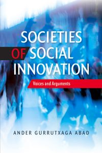 Societies of Social InnovationVoices and Arguments【電子書籍】[ Ander Gurrutxaga Abad ]