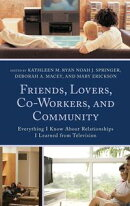 Friends, Lovers, Co-Workers, and Community