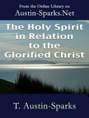 The Holy Spirit in Relation to the Glorified Christ