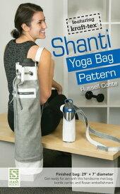 Shanti Yoga Bag PatternFeaturing kraft-tex【電子書籍】[ Russell Conte ]