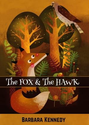 The FOX & the HAWK【電子書籍】[ Barbara Kennedy MPH/MSW ]