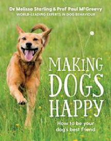 Making Dogs HappyThe expert guide to being your dog's best friend【電子書籍】[ Melissa Starling ]