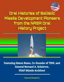 Oral Histories of Ballistic Missile Development Pioneers from the NASA Oral History Project: Featuring Simon…