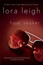 Heat SeekerAn Elite Ops Navy SEAL Novel【電子書籍】[ Lora Leigh ]