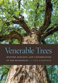 Venerable TreesHistory, Biology, and Conservation in the Bluegrass【電子書籍】[ Tom Kimmerer ]