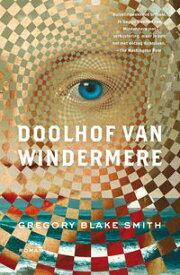 Doolhof van Windermere【電子書籍】[ Gregory Blake Smith ]