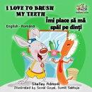 I Love to Brush My Teeth Îmi place să mă spăl pe din?i (Romanian Kids Book)