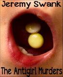 The Antigirl Murders: Let's Begin