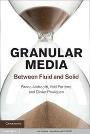 Granular Media Between Fluid and Solid【電子書籍】[ Bruno Andreotti ]