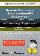 How to Become a Sanitary-landfill Supervisor