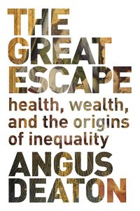 The Great EscapeHealth, Wealth, and the Origins of Inequality【電子書籍】[ Angus Deaton ]