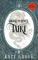 Smoke and Jewel: Taiki