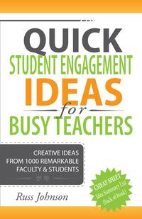 QuickStudentEngagementIdeasforBusyTeachersCreativeIdeasFrom1000RemarkableFaculty&Students