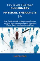 How to Land a Top-Paying Pulmonary physical therapists Job: Your Complete Guide to Opportunities, Resumes an…