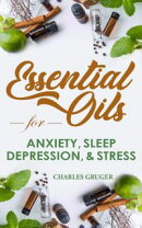 Essential Oil Recipes for Anxiety, Sleep, Depression, Energy and Combating Stress: 120 Essential Oil Blends …