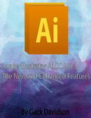 Adobe Illlustrator Ai Cc 2015: The New and Enhanced Features