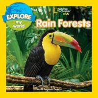 Explore My World Rain Forests【電子書籍】[ Marfe Ferguson Delano ]