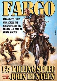 Fargo 12: Killing Spree【電子書籍】[ John Benteen ]
