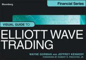 Visual Guide to Elliott Wave Trading【電子書籍】[ Wayne Gorman ]