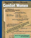 Wartime Military Records on Comfort Women【電子書籍】[ Archie Miyamoto ]