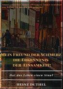 MEIN FREUND DER SCHMERZ DER ERKENNTNIS - DIE EINSAMKEIT!