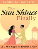 The Sun Shines Finally - A true Rags to Riches Story (Romance, Young Adult, New Adult)