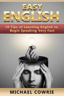 Easy English. 10 Tips of Learning English to Begin Speaking Very Fast