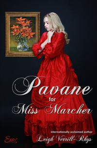 Pavane for Miss Marcher【電子書籍】[ Leigh Verrill-Rhys ]