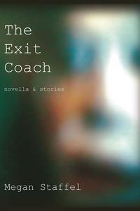 The Exit Coach【電子書籍】[ Megan Staffel ]