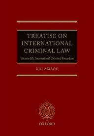 Treatise on International Criminal LawVolume III: International Criminal Procedure【電子書籍】[ Kai Ambos ]