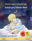 Somn uşor, micule lup – Schlaf gut, kleiner Wolf (română – germană)