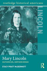MaryLincolnSouthernGirl,NorthernWoman