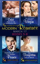 Modern Romance March 2017 Books 5 -8: A Debt Paid in the Marriage Bed / The Sicilian's Defiant Virgin / Purs…